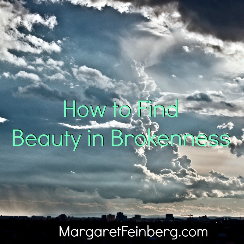 How to Find Beauty in Brokenness