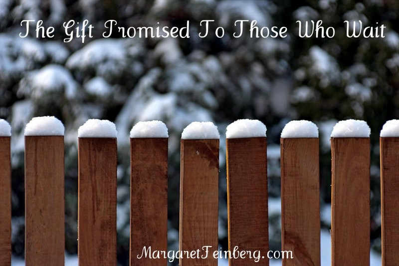 The Gift Promised To Those Who Wait