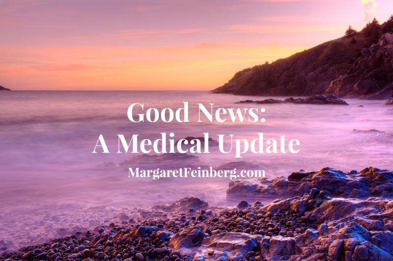 A Medical Update From MargaretFeinberg.com