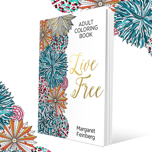 The Adult Coloring Book Youve Been Waiting For Live Free